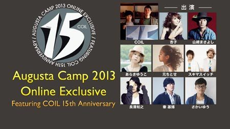Augusta Camp 2013 Online Exclusive/ Featuring COIL 15th Anniversary