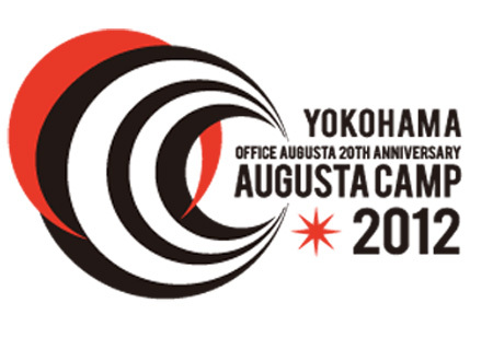 「Office Augusta 20th Anniversary Augusta Camp 2012 in YOKOHAMA」